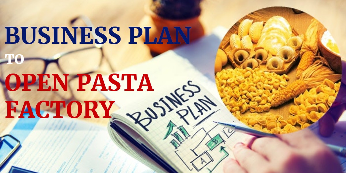 Business Plan to Open Pasta Factory