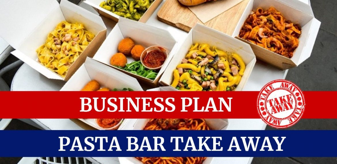 Business plan to open a pasta bar take away